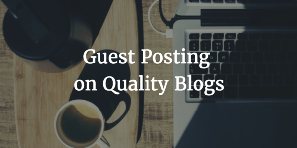 guest posting on quality blogs