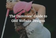 The Dummies' Guide to Golf Website Designs
