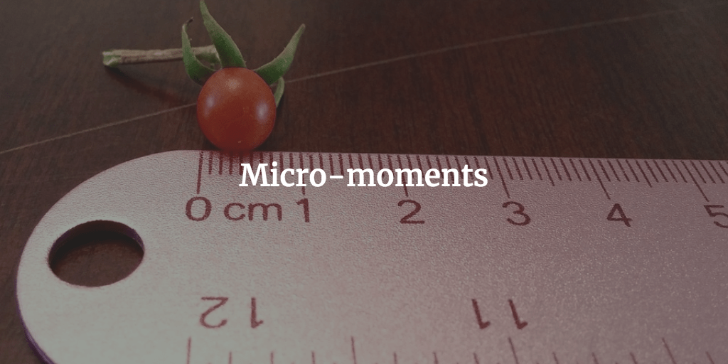Micro-moments