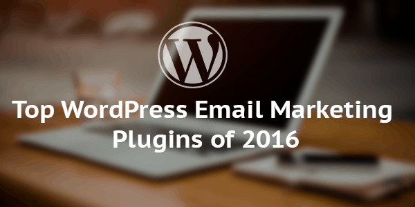 Top WordPress email marketing plugins